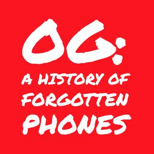 Best Gadgets Podcasts (2019): 0G: A History of Forgotten Phones