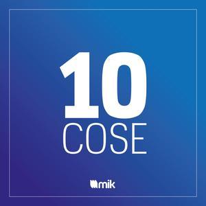 10 cose mik teZy0DvJ6gO 10 COSE DA SAPERE in Podcast