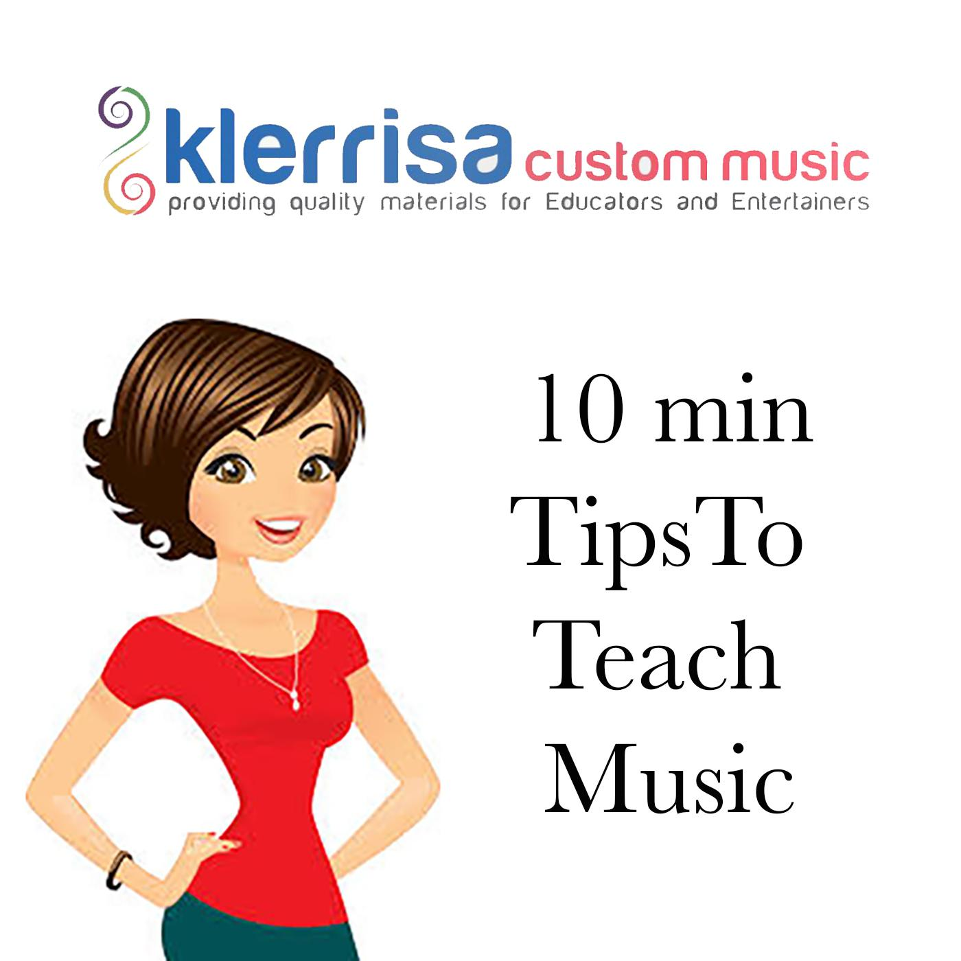 10 Min Tips to Teach Music (podcast) - Kerri Lacey | Listen