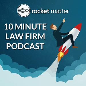 Best Business News Podcasts (2019): 10 Minute Law Firm Podcast