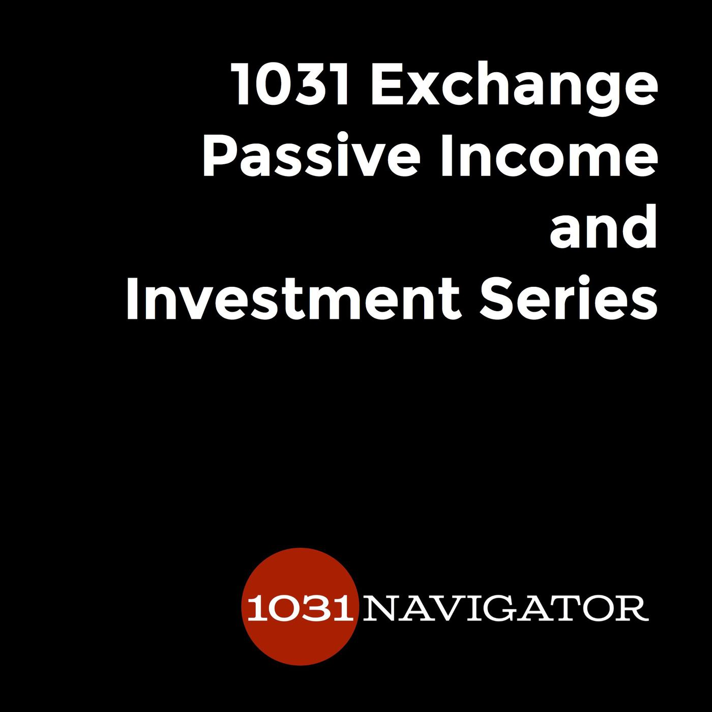 1031 Exchange Passive Income and NNN Investment Series by