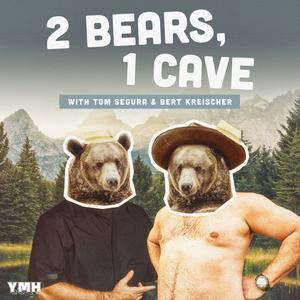 Meilleurs podcasts Comédie (2019): 2 Bears 1 Cave with Tom Segura & Bert Kreischer