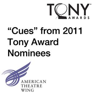 "2011 Tony Award Nominees ""Cues"""