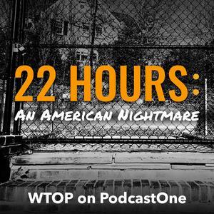 Die besten News & Politik-Podcasts (2019): 22 Hours: An American Nightmare
