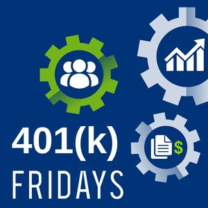 401(k) Fridays Podcast