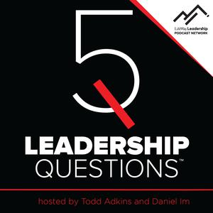 5 Leadership Questions Podcast on Church Leadership with Todd Adkins and Daniel Im