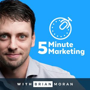 5 Minute Marketing with Brian Moran