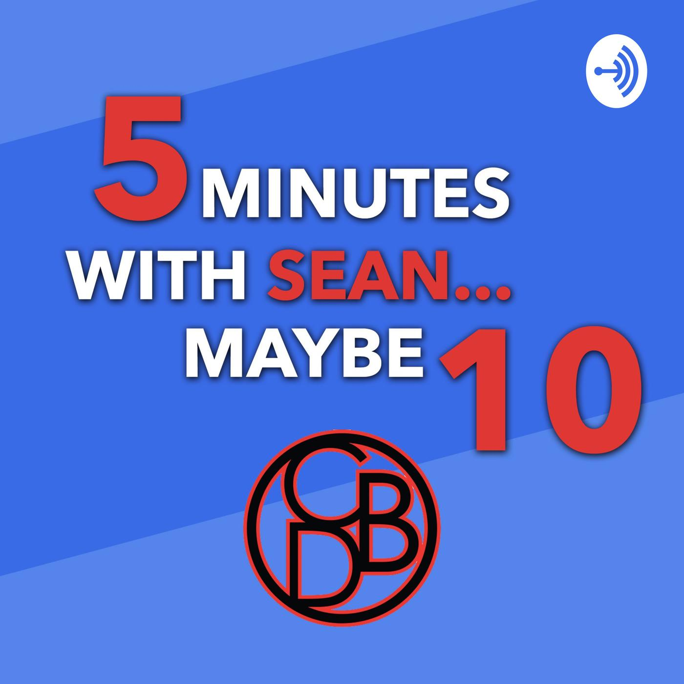 5 Minutes with Sean    Maybe 10 (podcast) - Car Biz Done