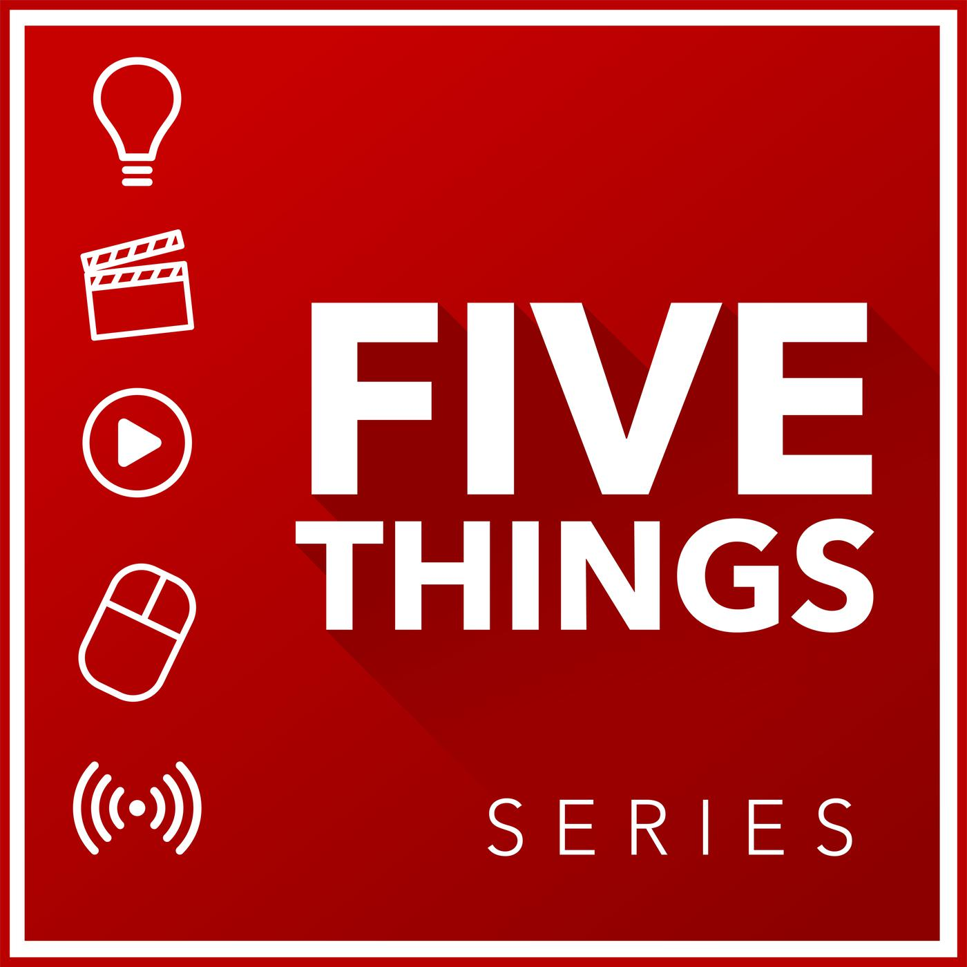 5 THINGS: Simplifying Film, TV, and Media Technology | Listen Notes