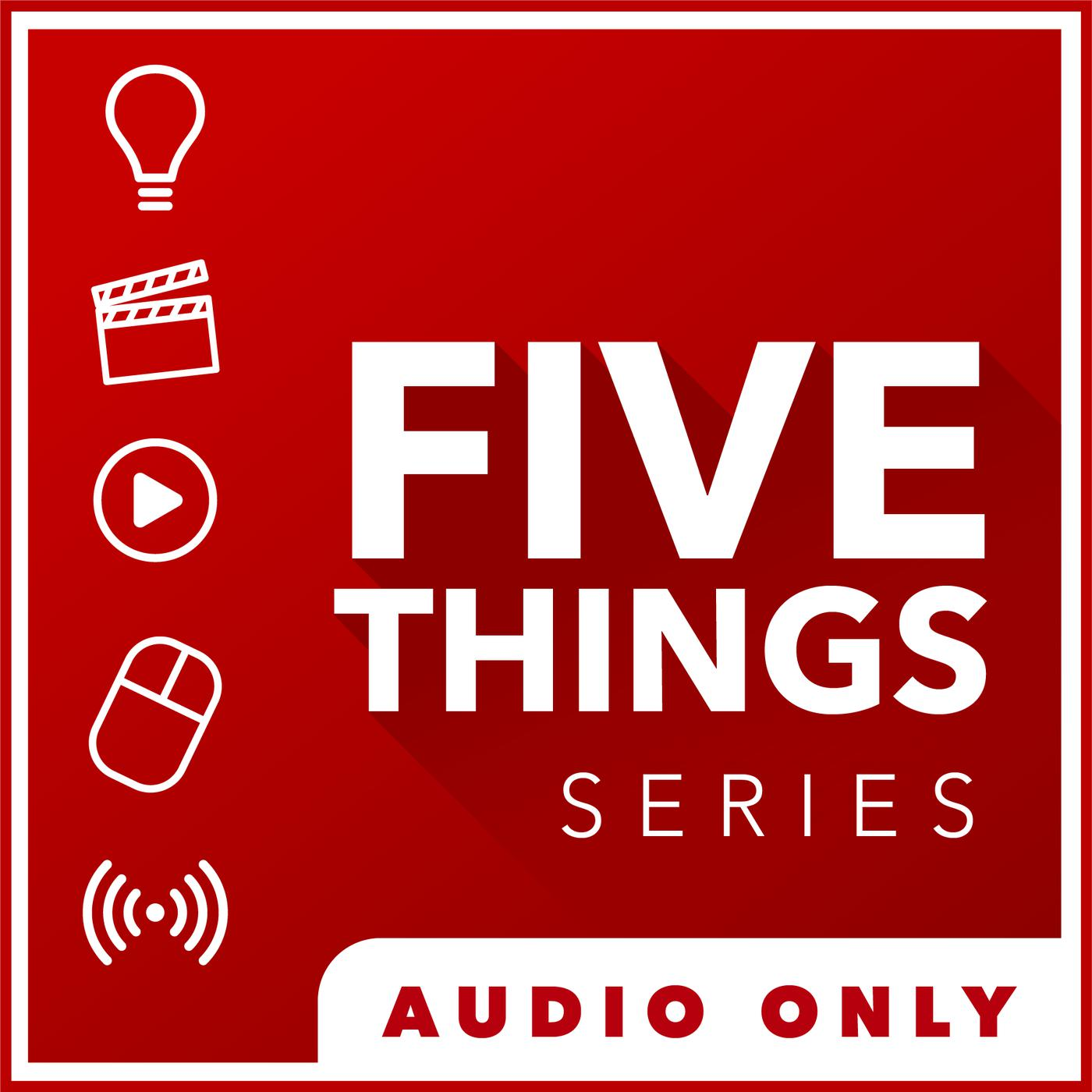 5 THINGS - Simplifying Film, TV, and Media Technology