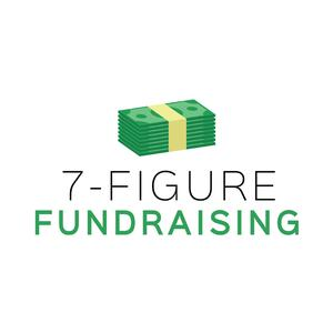 Best Non-Profit Podcasts (2019): 7-Figure Fundraising Podcast