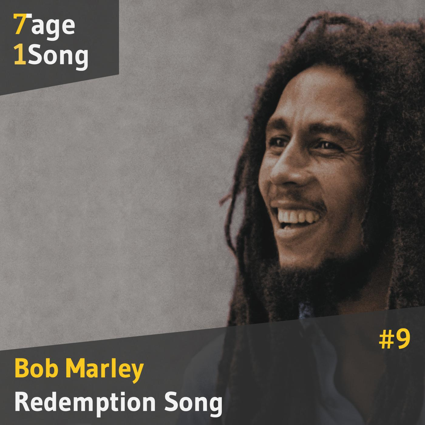 9 Bob Marley - Redemption Song - 7 Tage 1 Song (podcast)