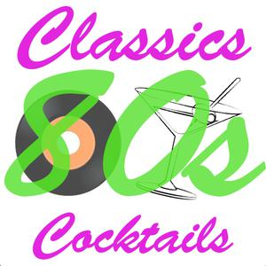 80s Classics and Cocktails