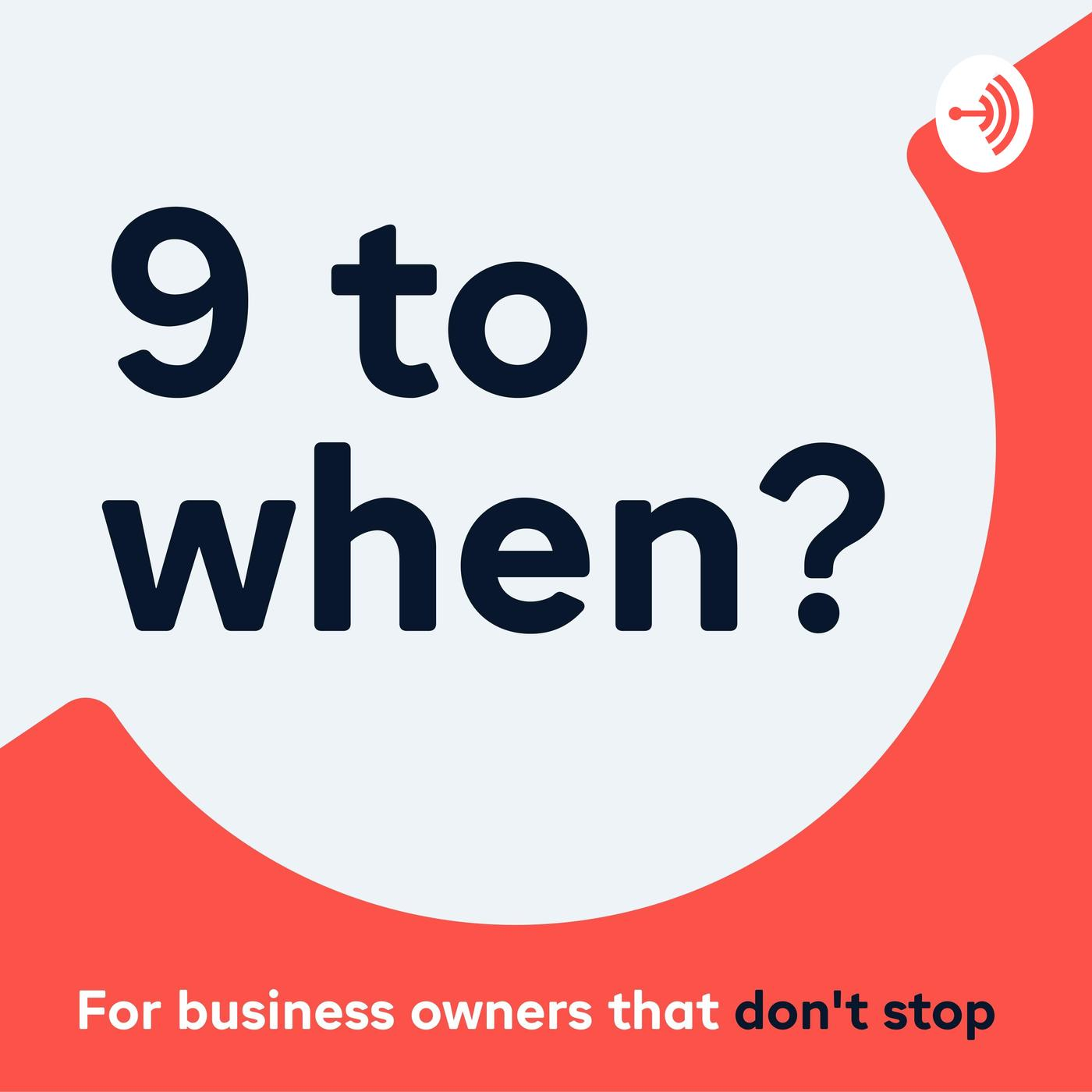 9 to when? (podcast) - iwoca | Listen Notes