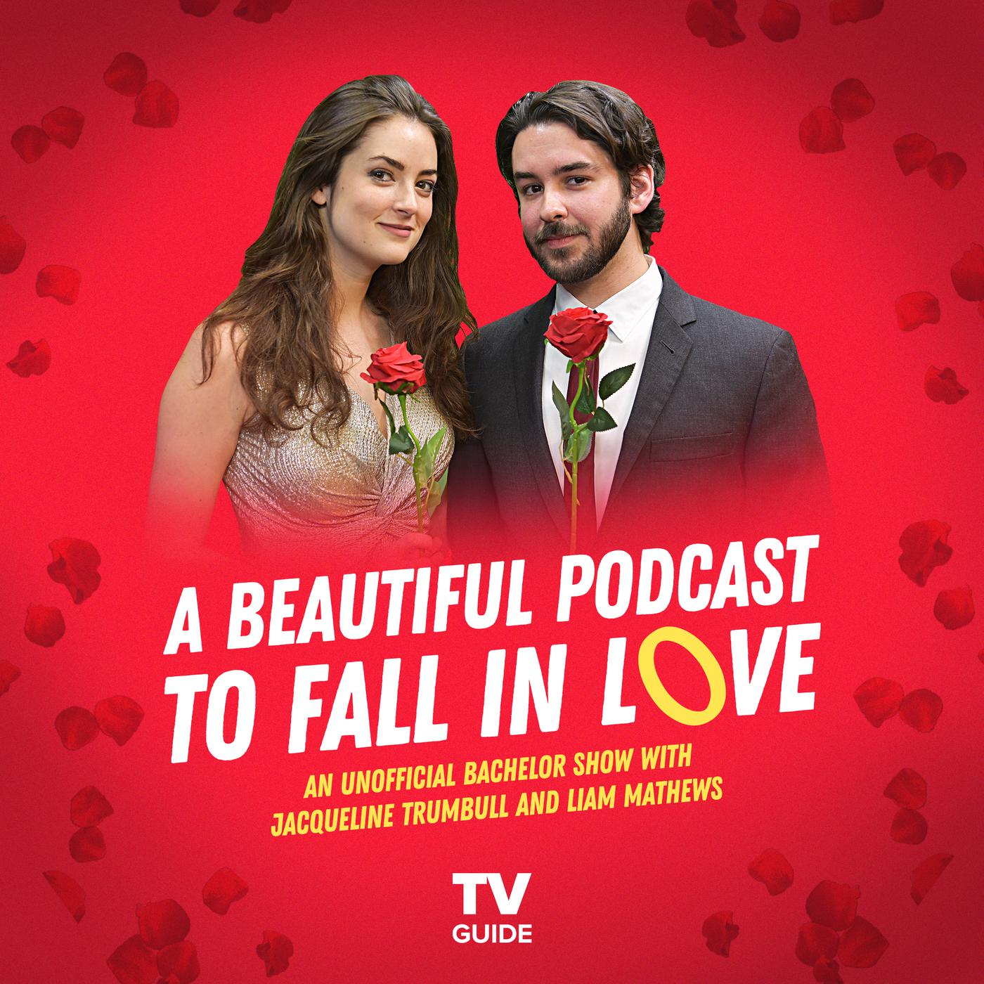 A Beautiful Podcast to Fall In Love: An Unofficial Bachelor Recap