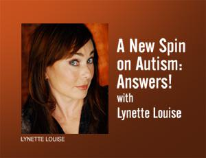 A New Spin on Autism: Answers! – Lynette Louise (podcast) - Lynette