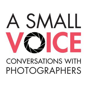 A Small Voice: Conversations With Photographers