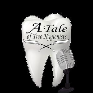 A Tale of Two Hygienists Podcast