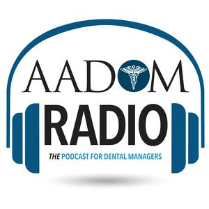 Meilleurs podcasts Podcasting (2019): AADOM Radio-THE Podcast For Dental Managers