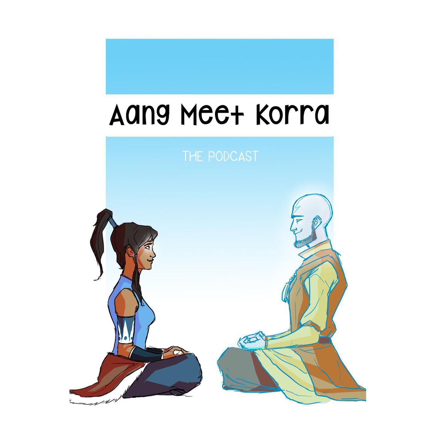 Aang Korra aang meet korra the podcast - byrnjae | listen notes