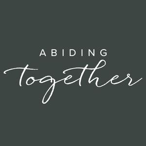 Abiding Together