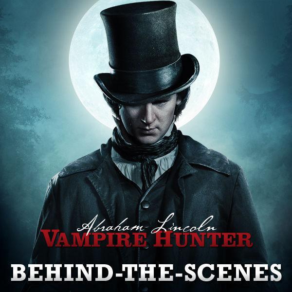 Abraham Lincoln Vampire Hunter Behind The Scenes Listen Notes