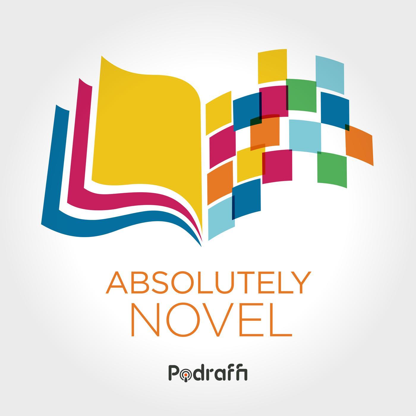 Absolutely Novel (podcast) - Podraffi | Listen Notes