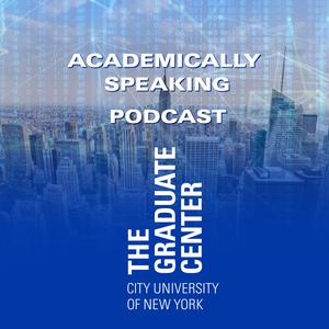 Best New York Podcasts (2019): Academically Speaking