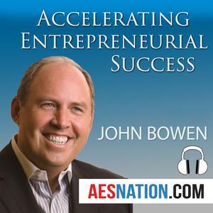Best Venture Capital Podcasts (2019): Accelerating Entrepreneurial Success (Audio) with John Bowen