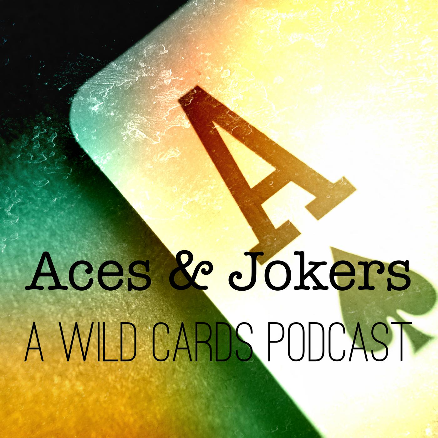 Ace in the Hole, Part 2: Elections and Erections - Aces & Jokers: A
