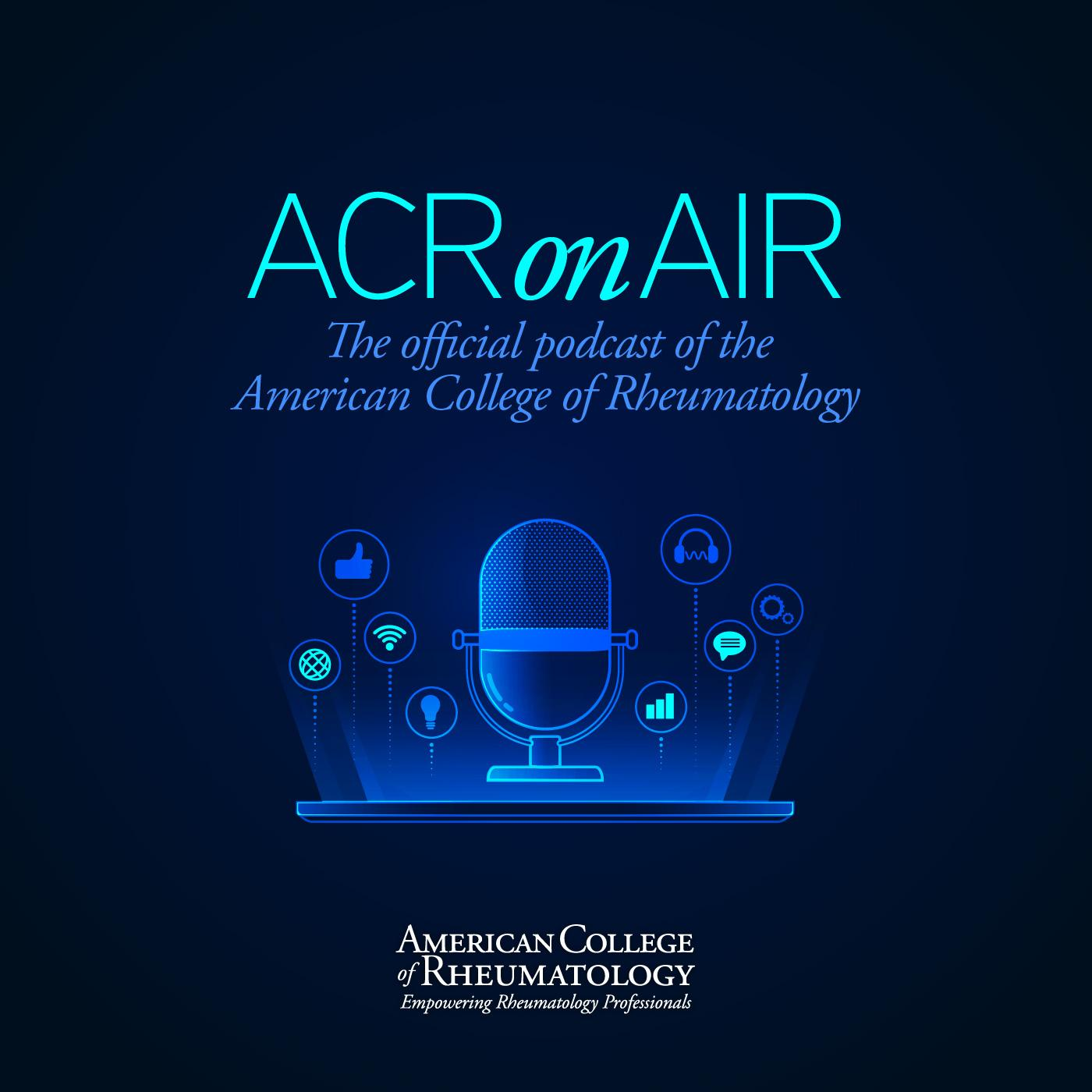 ACR on Air (podcast) - American College of Rheumatology