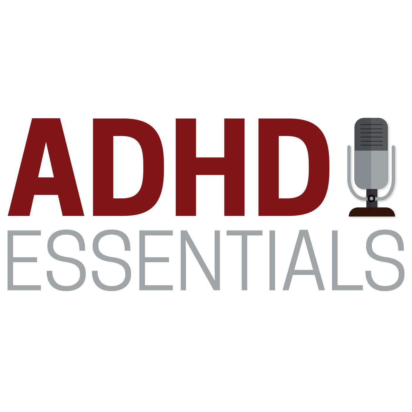ADHD Essentials (podcast) - Brendan Mahan   Listen Notes