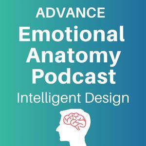 Advance Emotional Anatomy Podcast