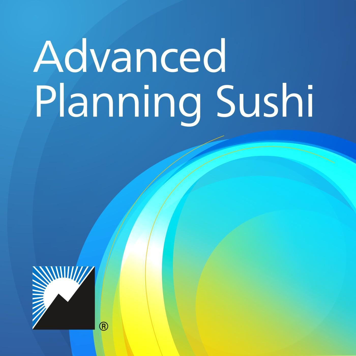 Advanced Planning Sushi Podcast Ohio National Listen Notes
