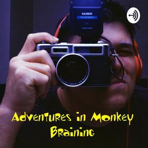 Adventures in Monkey Braining
