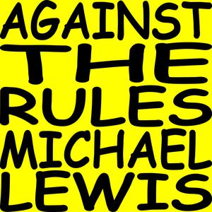 Best Sports Podcasts (2019): Against the Rules with Michael Lewis