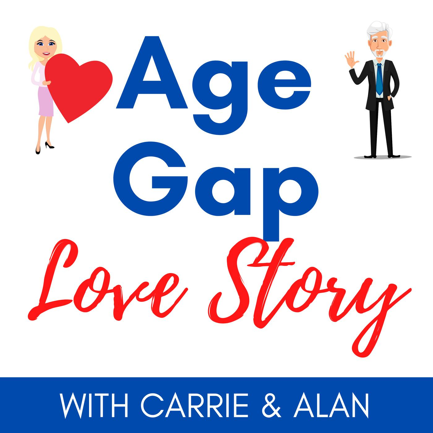 Age Gap Love Story Podcast Carrie Forrest Listen Notes