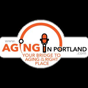 Aging in Portland | Radio Show and Podcast