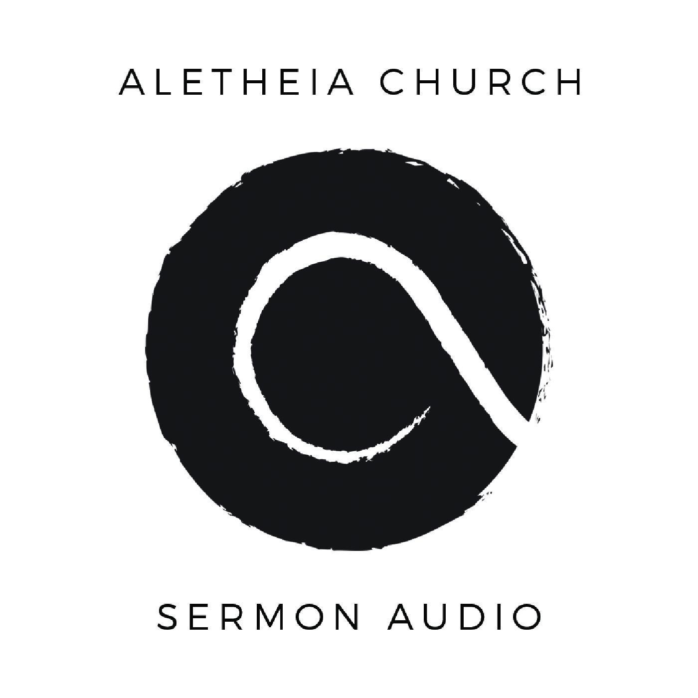 Aletheia Sermon Audio Podcast Aletheia Church Adam