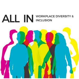 All In: Workplace Diversity & Inclusion