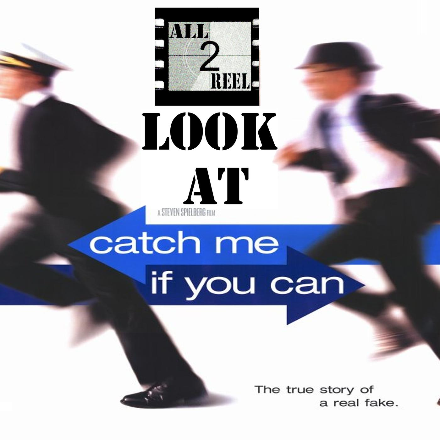 Catch Me If You Can 2002 All2reel Podcast Listen Notes