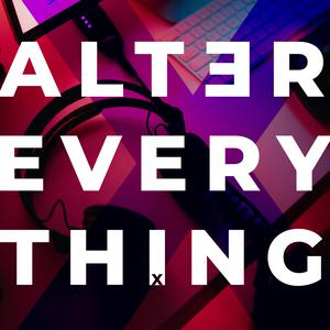 Meilleurs podcasts Technologie (2019): Alter Everything