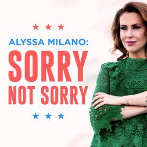 Best News & Politics Podcasts (2019): Alyssa Milano: Sorry Not Sorry