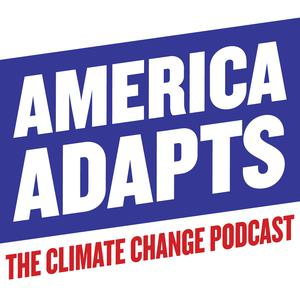 Best Natural Sciences Podcasts (2019): America Adapts the Climate Change Podcast