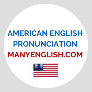 American English Pronunciation Podcast ManyEnglish