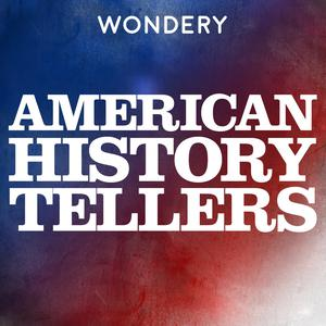 Best American History Podcasts (2019): American History Tellers