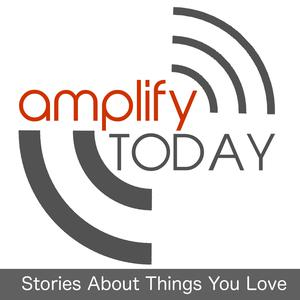 Amplify Today: Stories of the Human Spirit