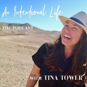 An Intentional Life with Tina Tower