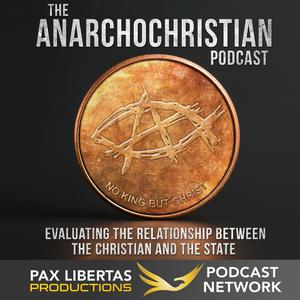 AnarchoChristian - Evaluating the relationship between the Christian and the state