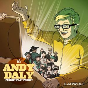 Andy Daly Podcast Pilot Project